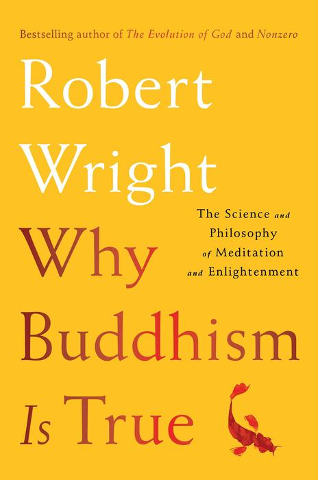 Why Buddhism is True - Robert Wright.jpg